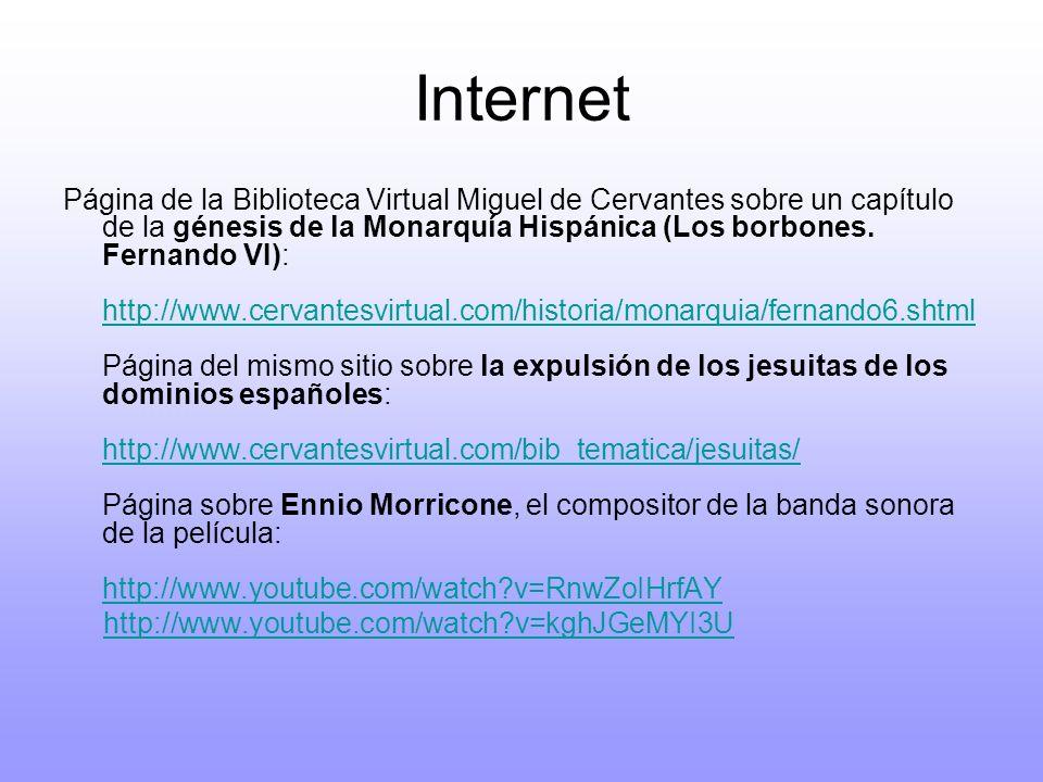 Internet Página de la Biblioteca Virtual Miguel de Cervantes sobre un capítulo de la génesis de la Monarquía Hispánica (Los borbones. Fernando VI): ht