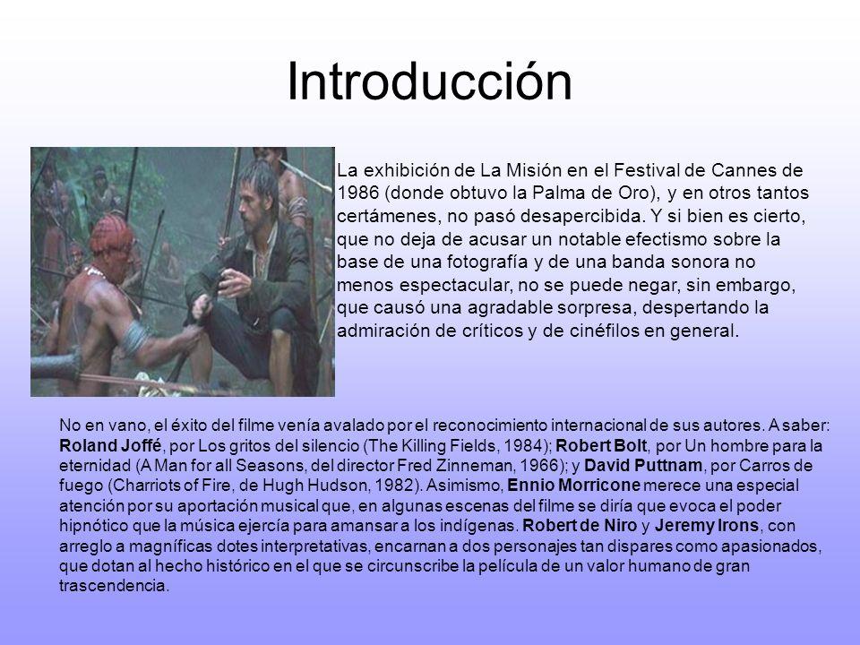 Al éxito del filme contribuyeron, entre otros, la oportuna elección de un impresionante escenario natural (con el trasfondo de las cataratas de Iguazú, en el río Paraná), que da una idea del sentido de pertenencia territorial que los indígenas pudieron haber tenido, opuesto al concepto de frontera, importado por españoles y portugueses, y basado en el dominio político y en el poder económico de sendos reinos.