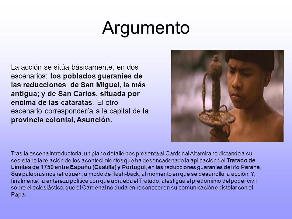 Argumento La acción se sitúa básicamente, en dos escenarios: los poblados guaraníes de las reducciones de San Miguel, la más antigua; y de San Carlos,