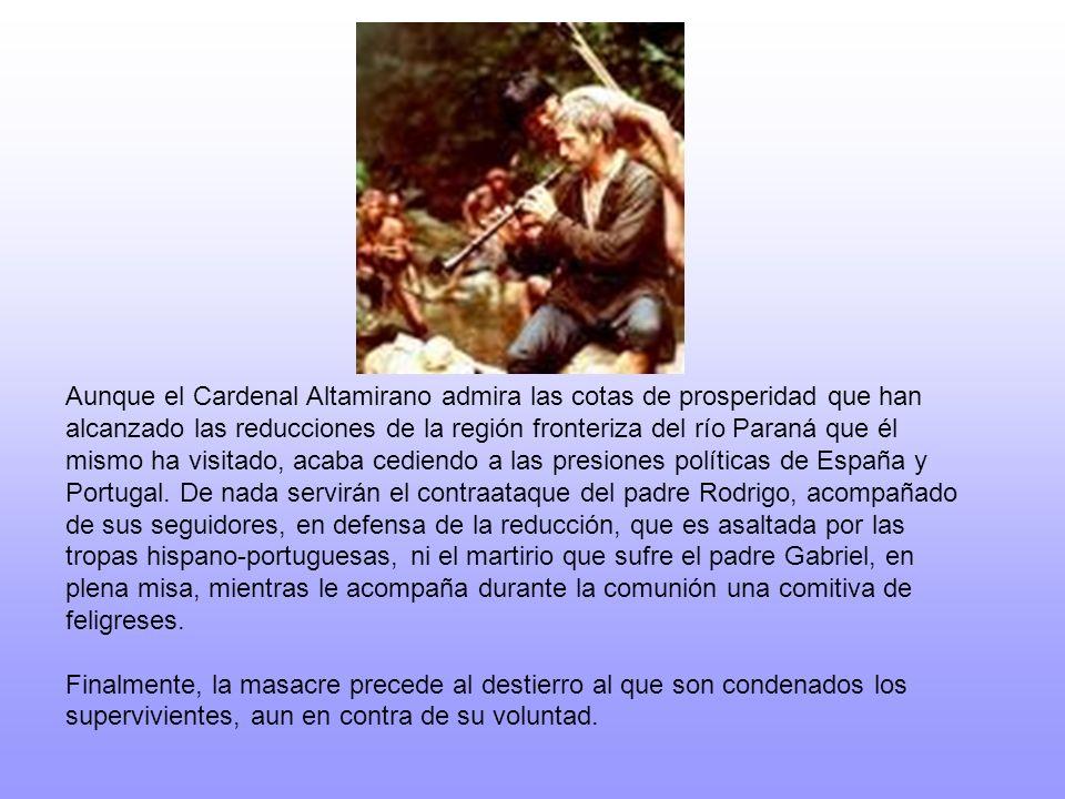 Aunque el Cardenal Altamirano admira las cotas de prosperidad que han alcanzado las reducciones de la región fronteriza del río Paraná que él mismo ha