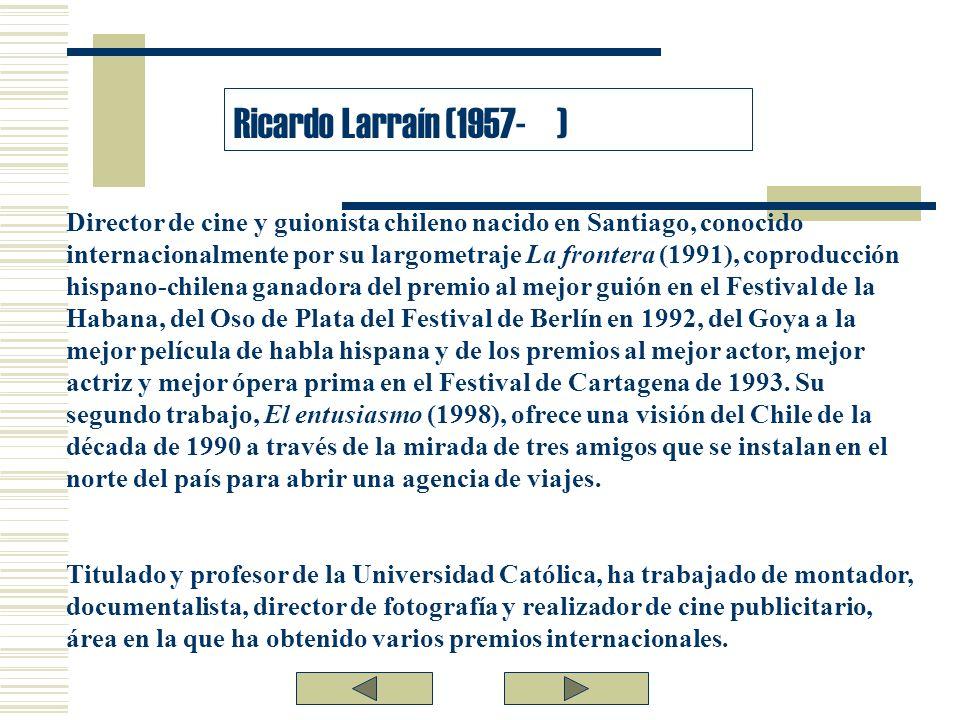 Director de cine y guionista chileno nacido en Santiago, conocido internacionalmente por su largometraje La frontera (1991), coproducción hispano-chil