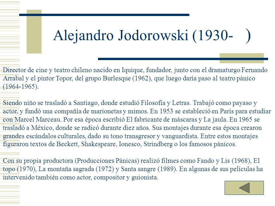 Alejandro Jodorowski (1930- ) Director de cine y teatro chileno nacido en Iquique, fundador, junto con el dramaturgo Fernando Arrabal y el pintor Topo