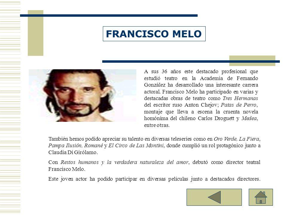 A sus 36 años este destacado profesional que estudió teatro en la Academia de Fernando González ha desarrollado una interesante carrera actoral. Franc