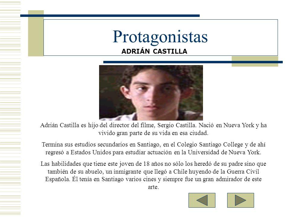 Protagonistas Adrián Castilla es hijo del director del filme, Sergio Castilla. Nació en Nueva York y ha vivido gran parte de su vida en esa ciudad. Te