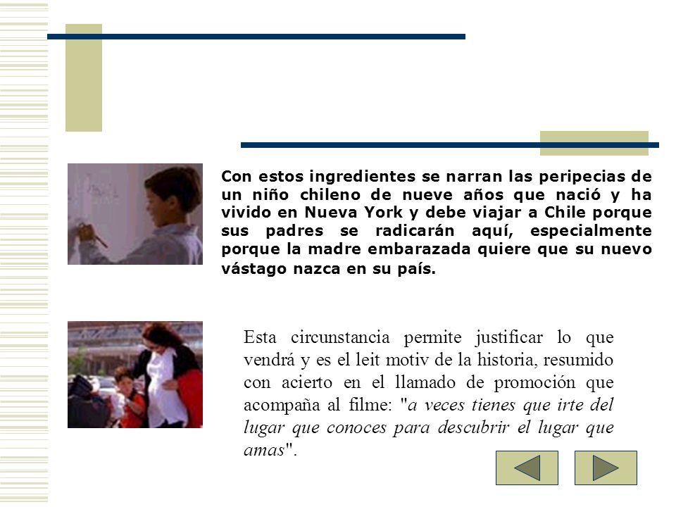 Con estos ingredientes se narran las peripecias de un niño chileno de nueve años que nació y ha vivido en Nueva York y debe viajar a Chile porque sus