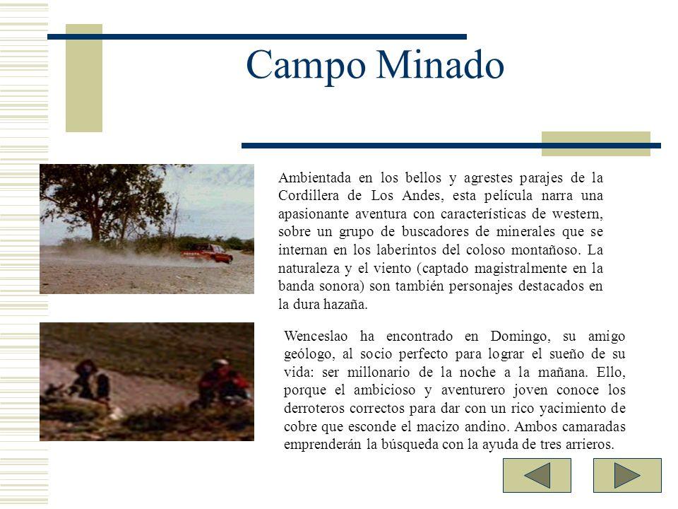 Campo Minado Ambientada en los bellos y agrestes parajes de la Cordillera de Los Andes, esta película narra una apasionante aventura con característic