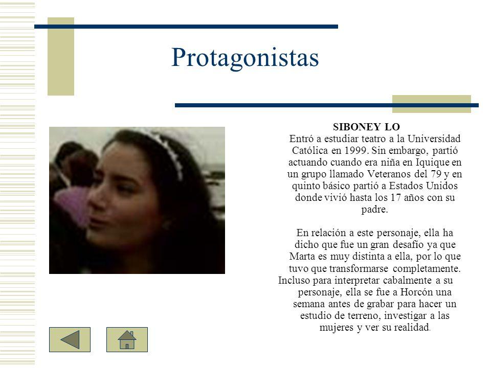 SIBONEY LO Entró a estudiar teatro a la Universidad Católica en 1999. Sin embargo, partió actuando cuando era niña en Iquique en un grupo llamado Vete