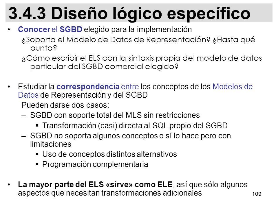 109 Conocer el SGBD elegido para la implementación ¿Soporta el Modelo de Datos de Representación.