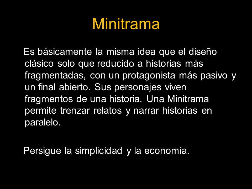 Minitrama Es básicamente la misma idea que el diseño clásico solo que reducido a historias más fragmentadas, con un protagonista más pasivo y un final