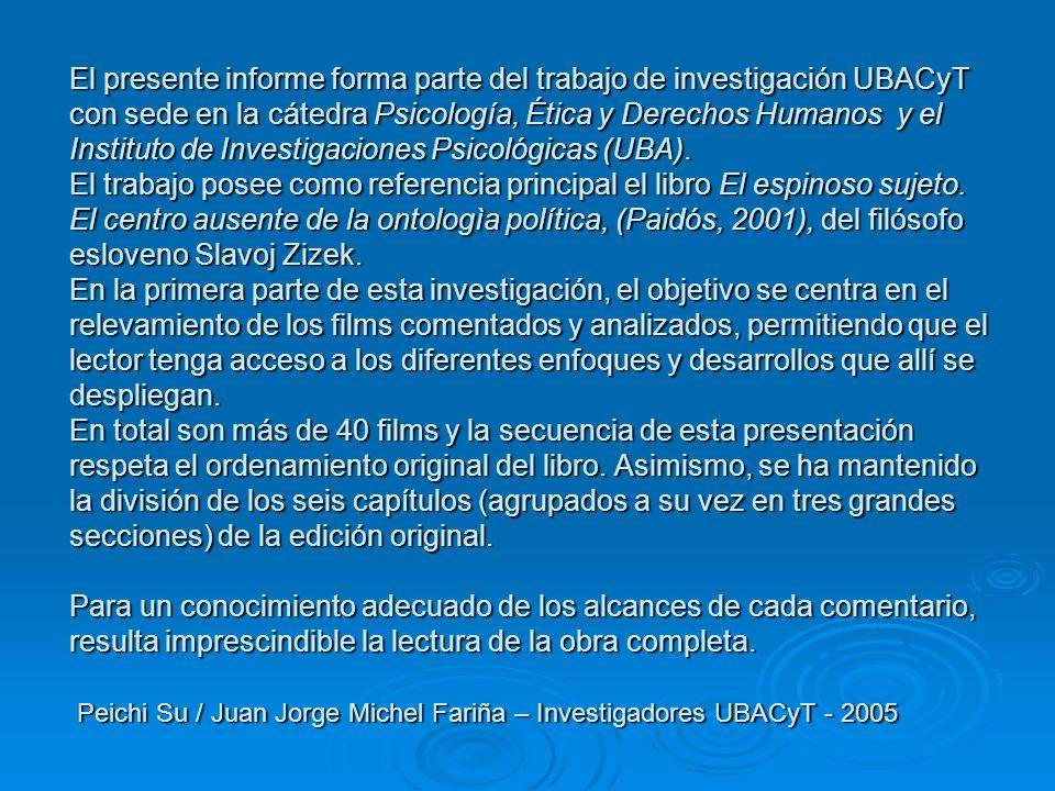 El presente informe forma parte del trabajo de investigación UBACyT con sede en la cátedra Psicología, Ética y Derechos Humanos y el Instituto de Investigaciones Psicológicas (UBA).