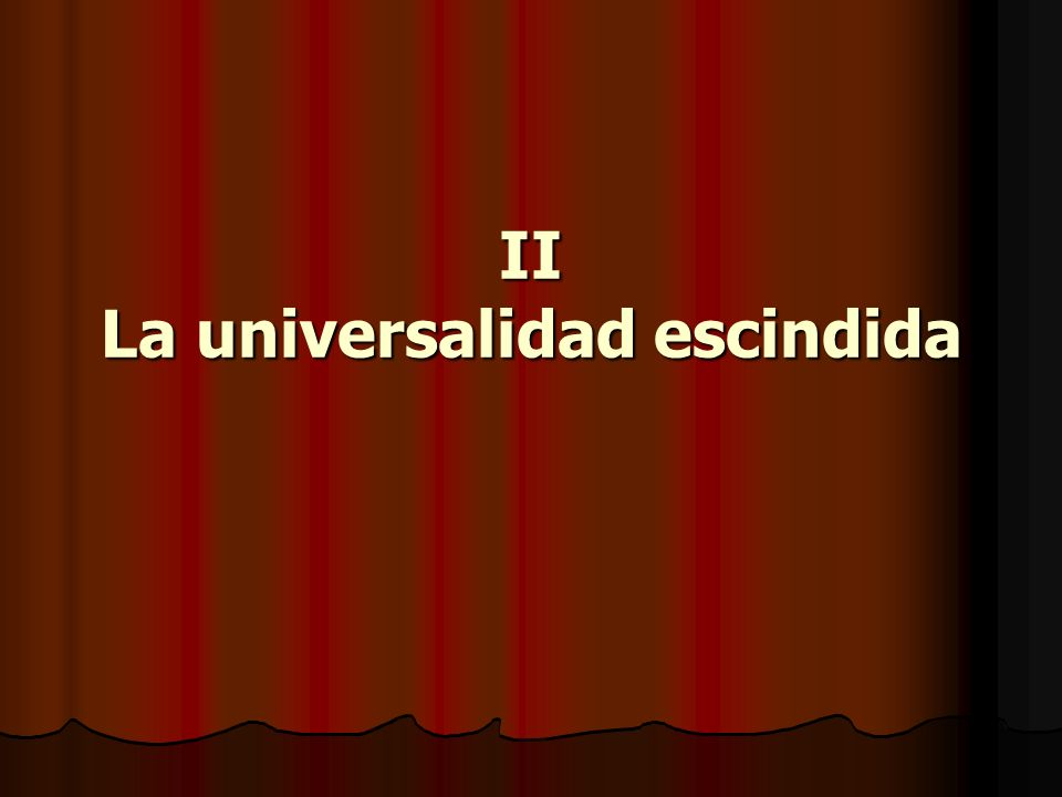 II La universalidad escindida