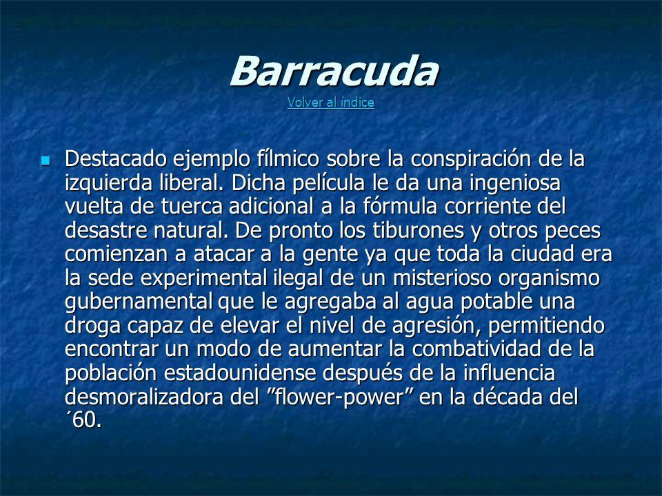 Barracuda Volver al índice Volver al índice Volver al índice Destacado ejemplo fílmico sobre la conspiración de la izquierda liberal.