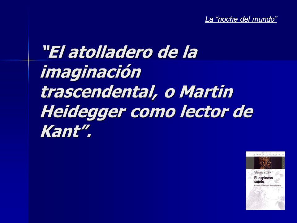 El atolladero de la imaginación trascendental, o Martin Heidegger como lector de Kant.