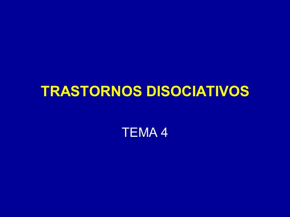 TRASTORNOS DISOCIATIVOS TEMA 4