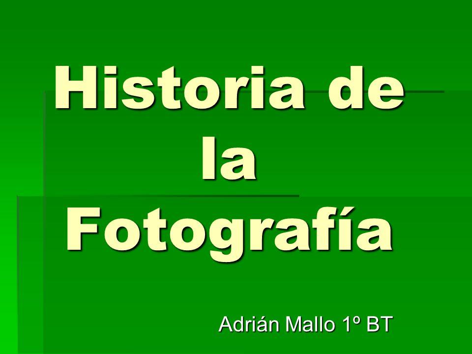 Historia de la Fotografía Adrián Mallo 1º BT