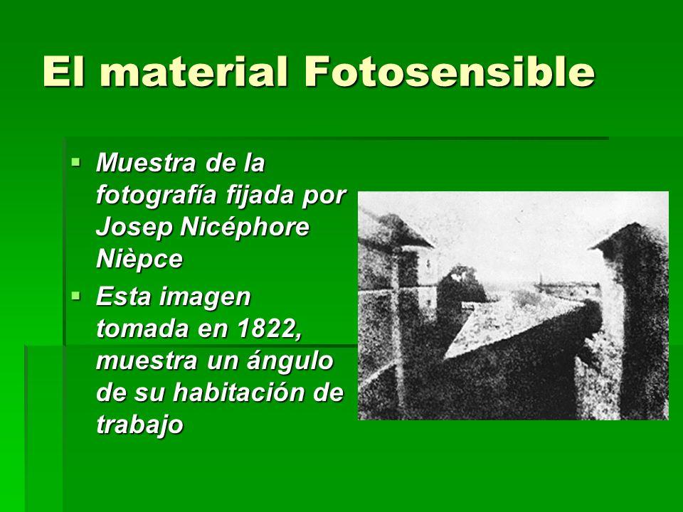 El material Fotosensible Muestra de la fotografía fijada por Josep Nicéphore Nièpce Muestra de la fotografía fijada por Josep Nicéphore Nièpce Esta im