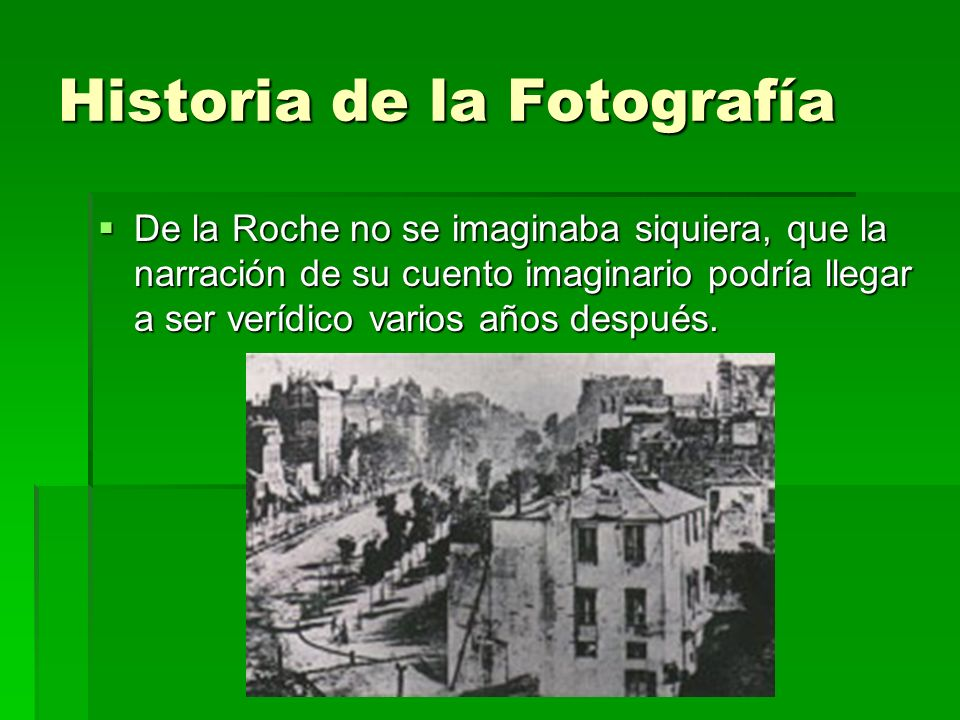 Historia de la Fotografía De la Roche no se imaginaba siquiera, que la narración de su cuento imaginario podría llegar a ser verídico varios años desp