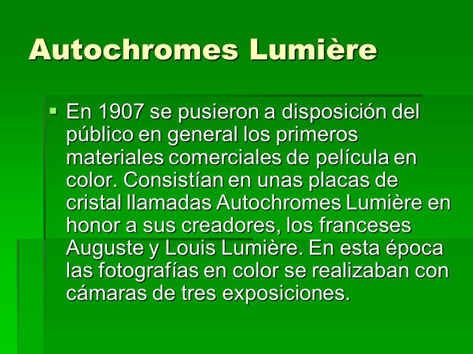 Autochromes Lumière En 1907 se pusieron a disposición del público en general los primeros materiales comerciales de película en color. Consistían en u