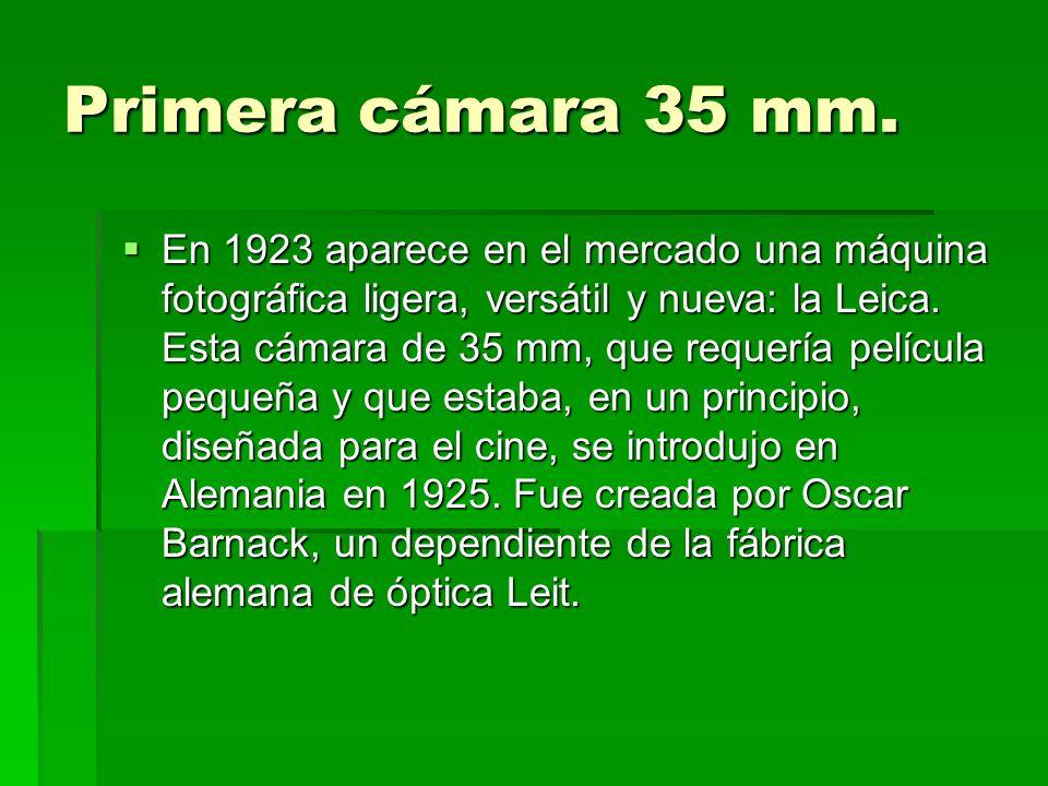 Primera cámara 35 mm. En 1923 aparece en el mercado una máquina fotográfica ligera, versátil y nueva: la Leica. Esta cámara de 35 mm, que requería pel
