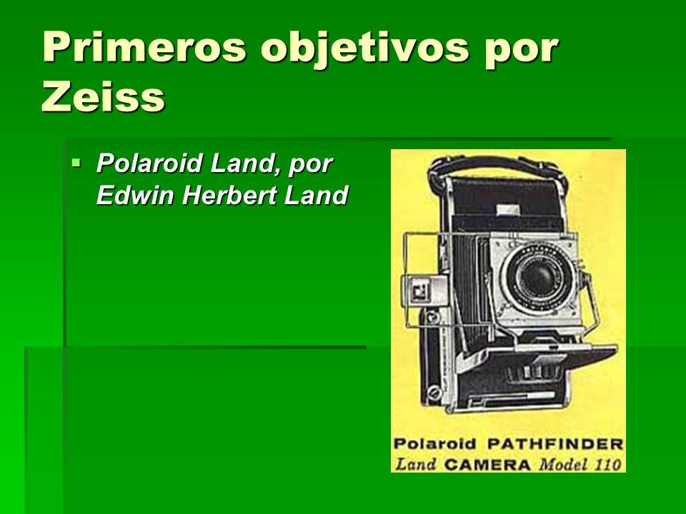 Primeros objetivos por Zeiss Polaroid Land, por Edwin Herbert Land Polaroid Land, por Edwin Herbert Land