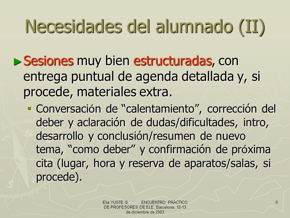 Elia YUSTE © ENCUENTRO PRÁCTICO DE PROFESORES DE ELE, Barcelona, 12-13 de diciembre de 2003 20 Estructura: riqueza de fases, destrezas y medios (II) 2do.