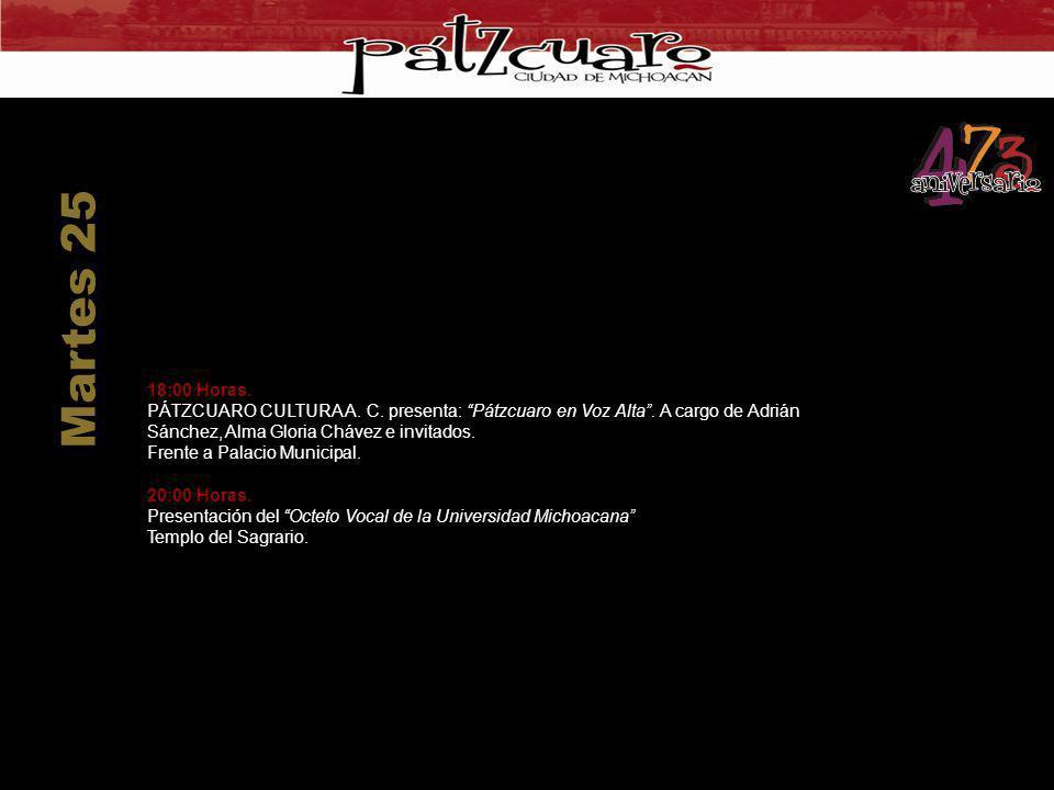 18:00 Horas. PÁTZCUARO CULTURA A. C. presenta: Pátzcuaro en Voz Alta. A cargo de Adrián Sánchez, Alma Gloria Chávez e invitados. Frente a Palacio Muni