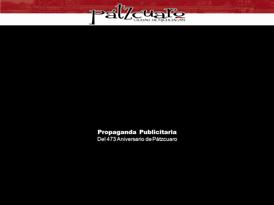 Propaganda Publicitaria Del 473 Aniversario de Pátzcuaro