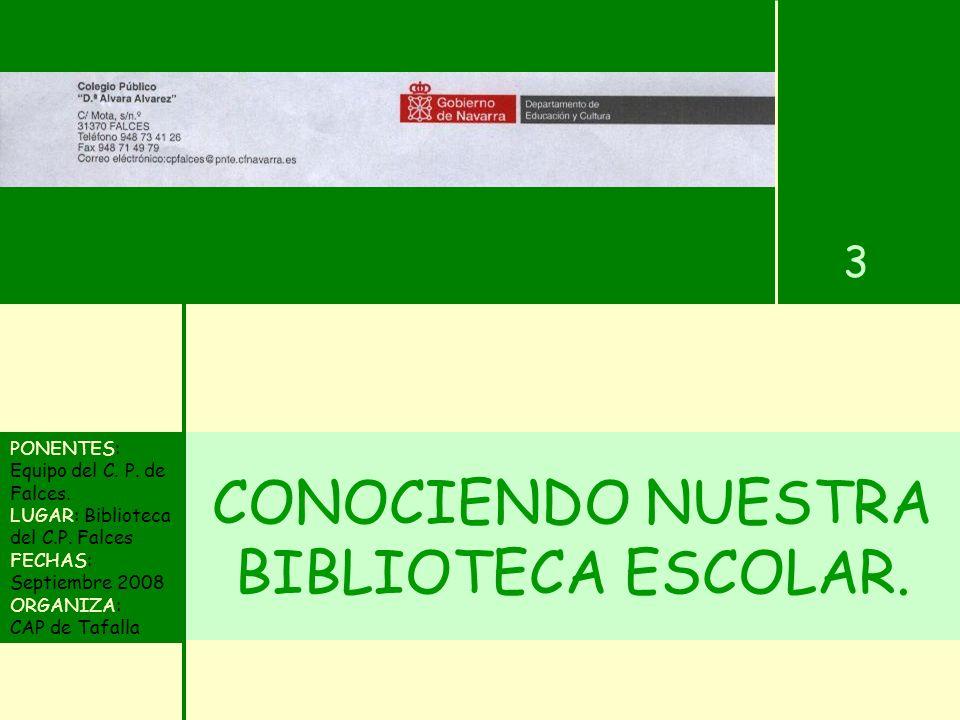CONOCIENDO NUESTRA BIBLIOTECA ESCOLAR. PONENTES: Equipo del C.