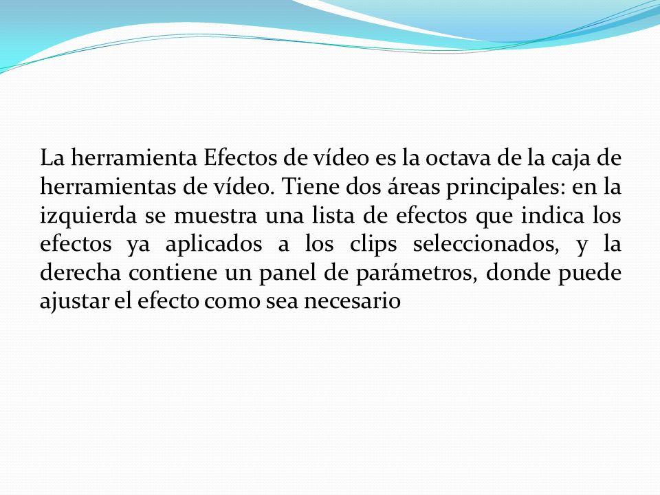 La herramienta Efectos de vídeo es la octava de la caja de herramientas de vídeo.