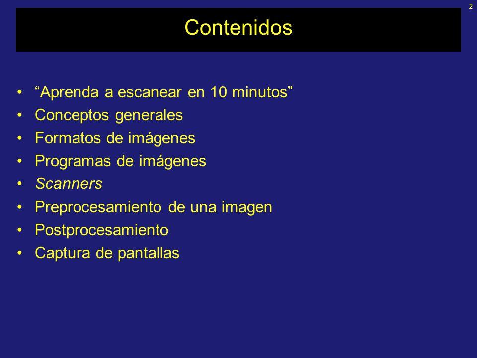 2 Contenidos Aprenda a escanear en 10 minutos Conceptos generales Formatos de imágenes Programas de imágenes Scanners Preprocesamiento de una imagen Postprocesamiento Captura de pantallas