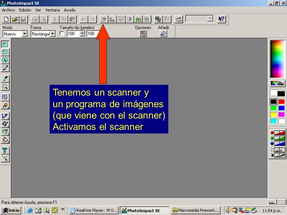 3 Tenemos un scanner y un programa de imágenes (que viene con el scanner) Activamos el scanner