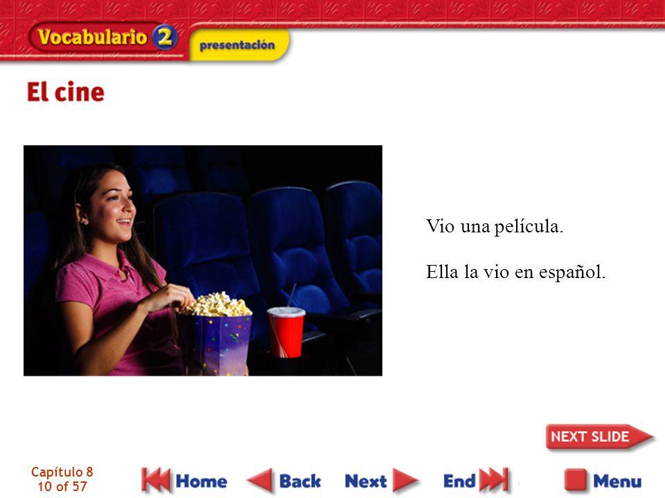 Capítulo 8 10 of 57 Vio una película. Ella la vio en español.