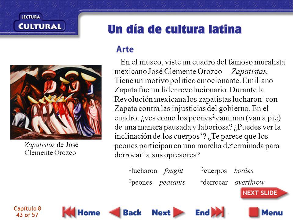 Capítulo 8 43 of 57 En el museo, viste un cuadro del famoso muralista mexicano José Clemente Orozco Zapatistas.