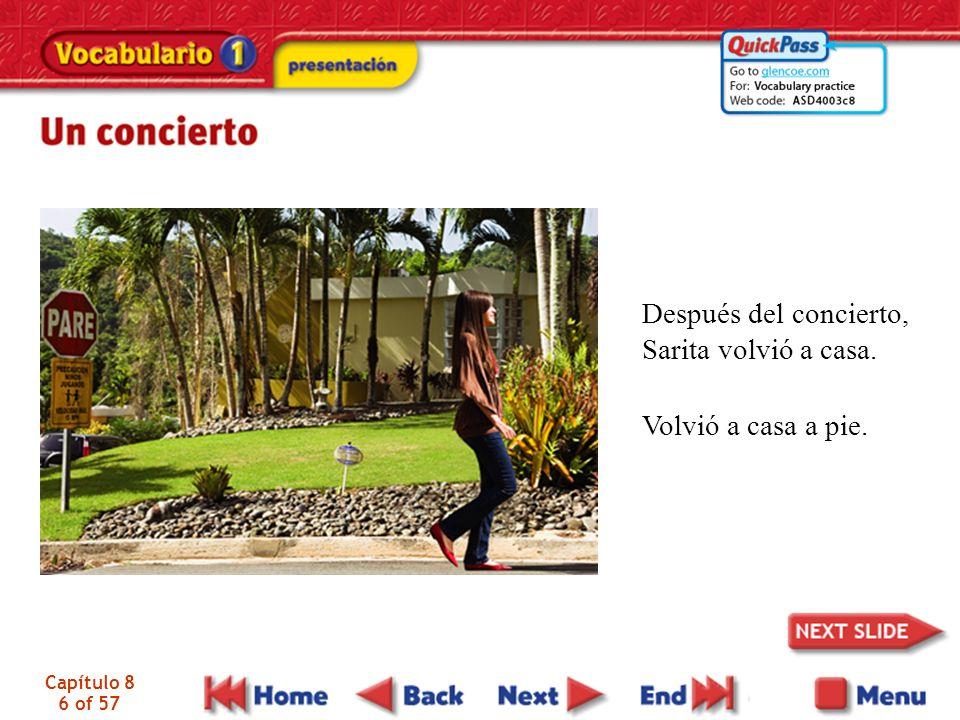 Capítulo 8 6 of 57 Después del concierto, Sarita volvió a casa. Volvió a casa a pie.