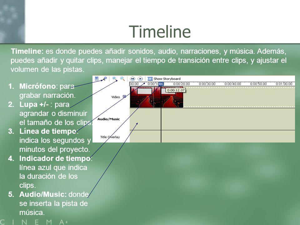 Timeline: es donde puedes añadir sonidos, audio, narraciones, y música. Además, puedes añadir y quitar clips, manejar el tiempo de transición entre cl
