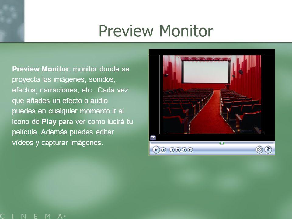 Preview Monitor: monitor donde se proyecta las imágenes, sonidos, efectos, narraciones, etc. Cada vez que añades un efecto o audio puedes en cualquier