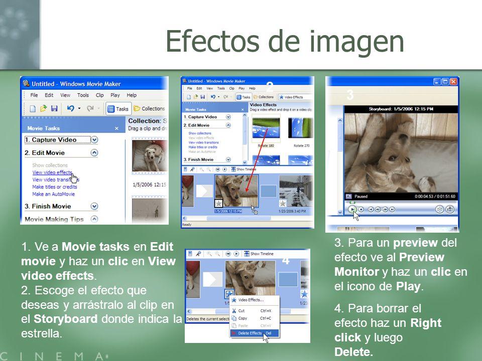 Efectos de imagen 1. Ve a Movie tasks en Edit movie y haz un clic en View video effects. 2. Escoge el efecto que deseas y arrástralo al clip en el Sto