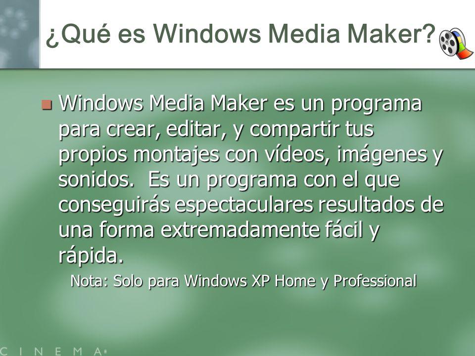 ¿Qué es Windows Media Maker? Windows Media Maker es un programa para crear, editar, y compartir tus propios montajes con vídeos, imágenes y sonidos. E