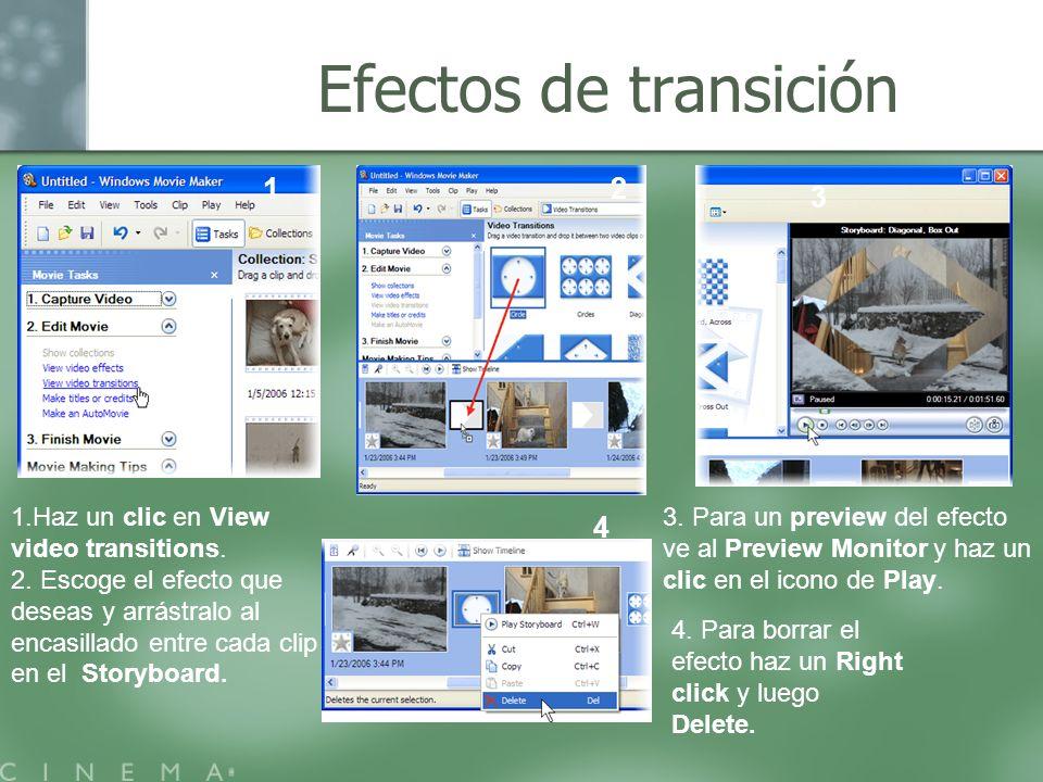 Efectos de transición 1.Haz un clic en View video transitions. 2. Escoge el efecto que deseas y arrástralo al encasillado entre cada clip en el Storyb
