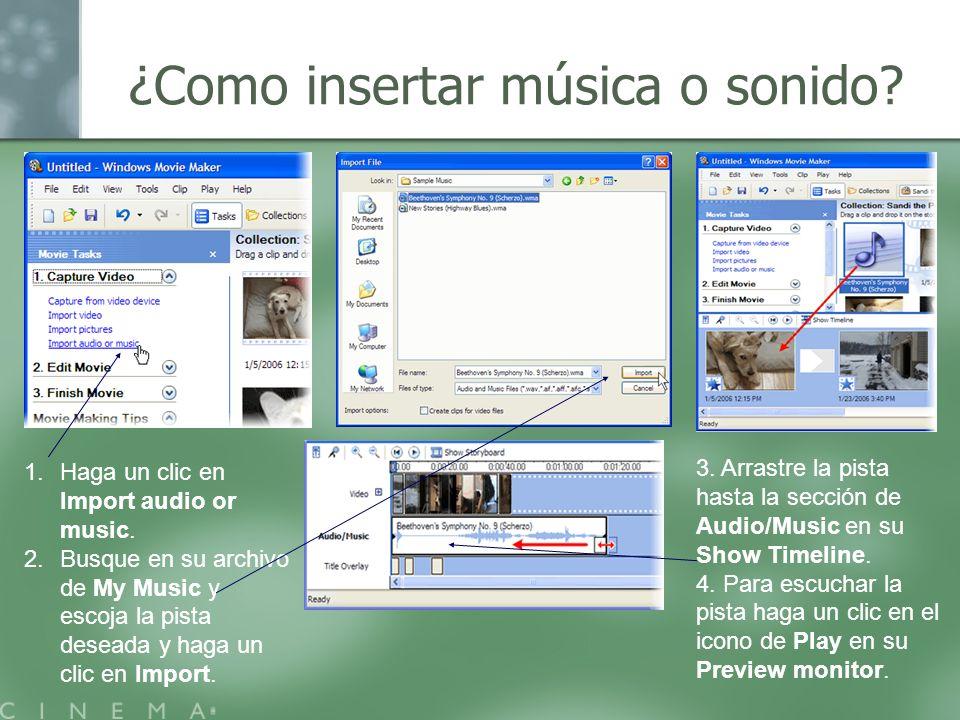 ¿Como insertar música o sonido? 1.Haga un clic en Import audio or music. 2.Busque en su archivo de My Music y escoja la pista deseada y haga un clic e