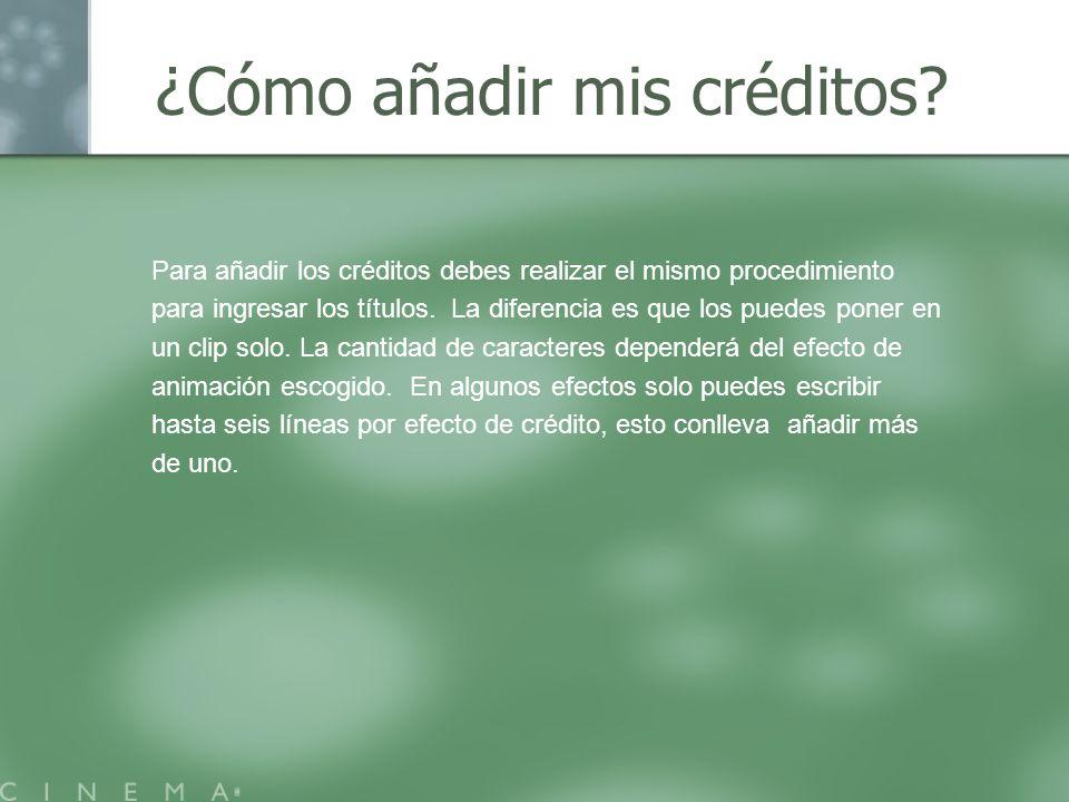 ¿Cómo añadir mis créditos? Para añadir los créditos debes realizar el mismo procedimiento para ingresar los títulos. La diferencia es que los puedes p