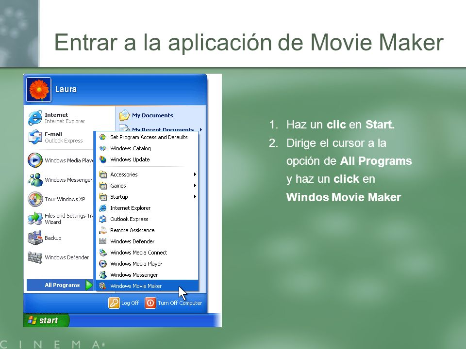 Entrar a la aplicación de Movie Maker 1.Haz un clic en Start. 2.Dirige el cursor a la opción de All Programs y haz un click en Windos Movie Maker