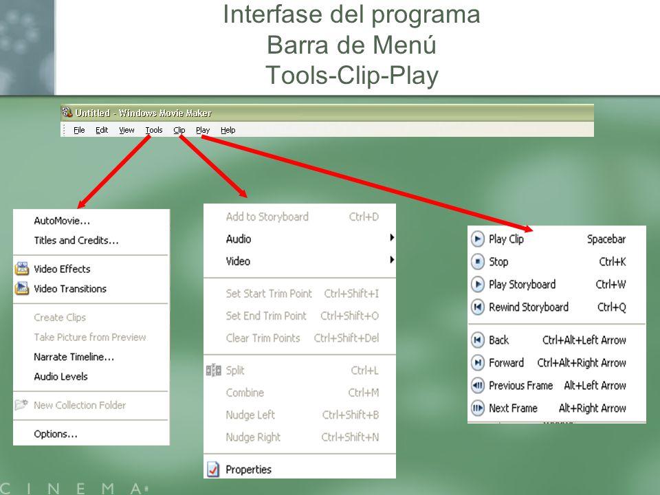 Interfase del programa Barra de Menú Tools-Clip-Play