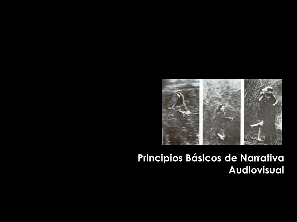 Principios Básicos de Narrativa Audiovisual