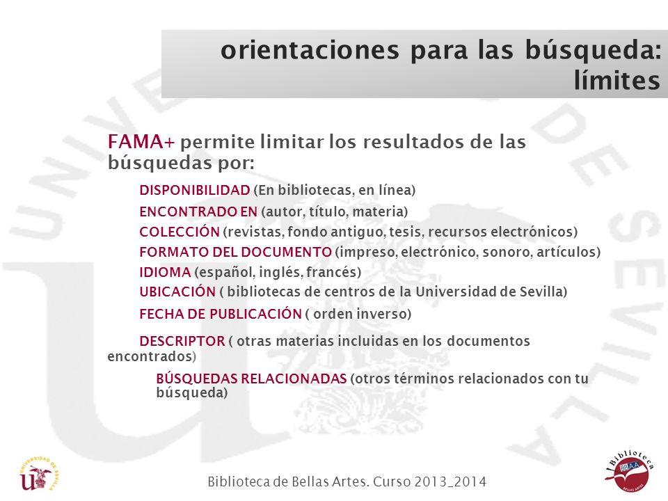 Biblioteca de Bellas Artes. Curso 2013_2014 FAMA+ permite limitar los resultados de las búsquedas por: DISPONIBILIDAD (En bibliotecas, en línea) ENCON