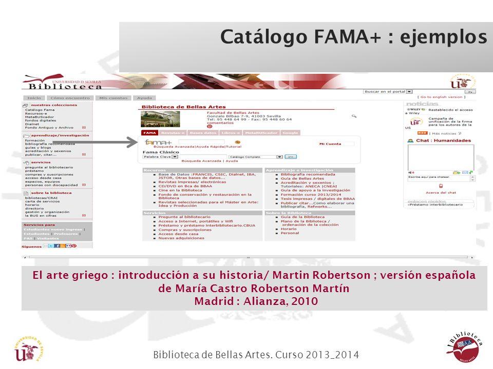 Biblioteca de Bellas Artes. Curso 2013_2014 Catálogo FAMA+ : ejemplos El arte griego : introducción a su historia/ Martin Robertson ; versión española