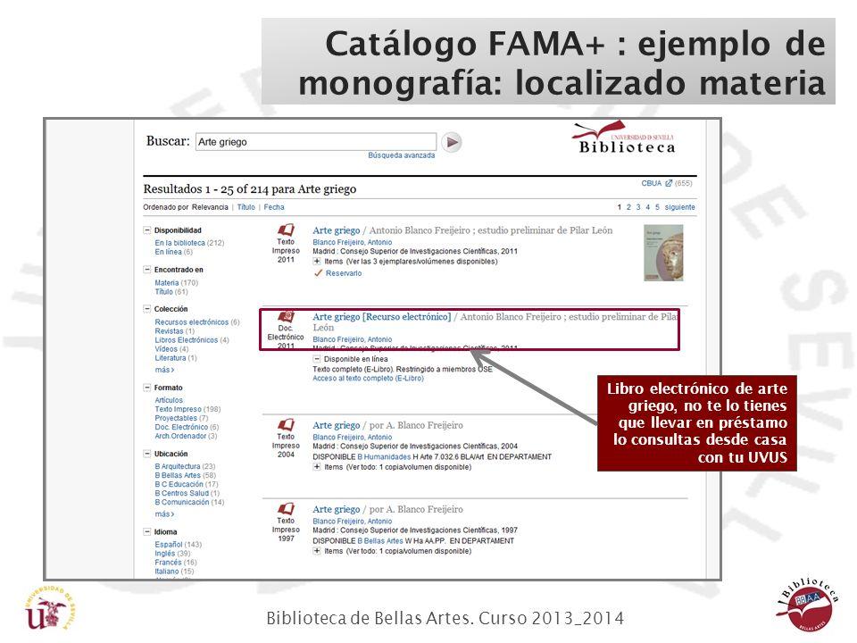 Biblioteca de Bellas Artes. Curso 2013_2014 Catálogo FAMA+ : ejemplo de monografía: localizado materia Libro electrónico de arte griego, no te lo tien