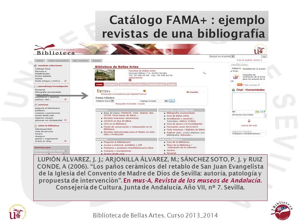Biblioteca de Bellas Artes. Curso 2013_2014 Catálogo FAMA+ : ejemplo revistas de una bibliografía LUPIÓN ÁLVAREZ, J. J.; ARJONILLA ÁLVAREZ, M.; SÁNCHE