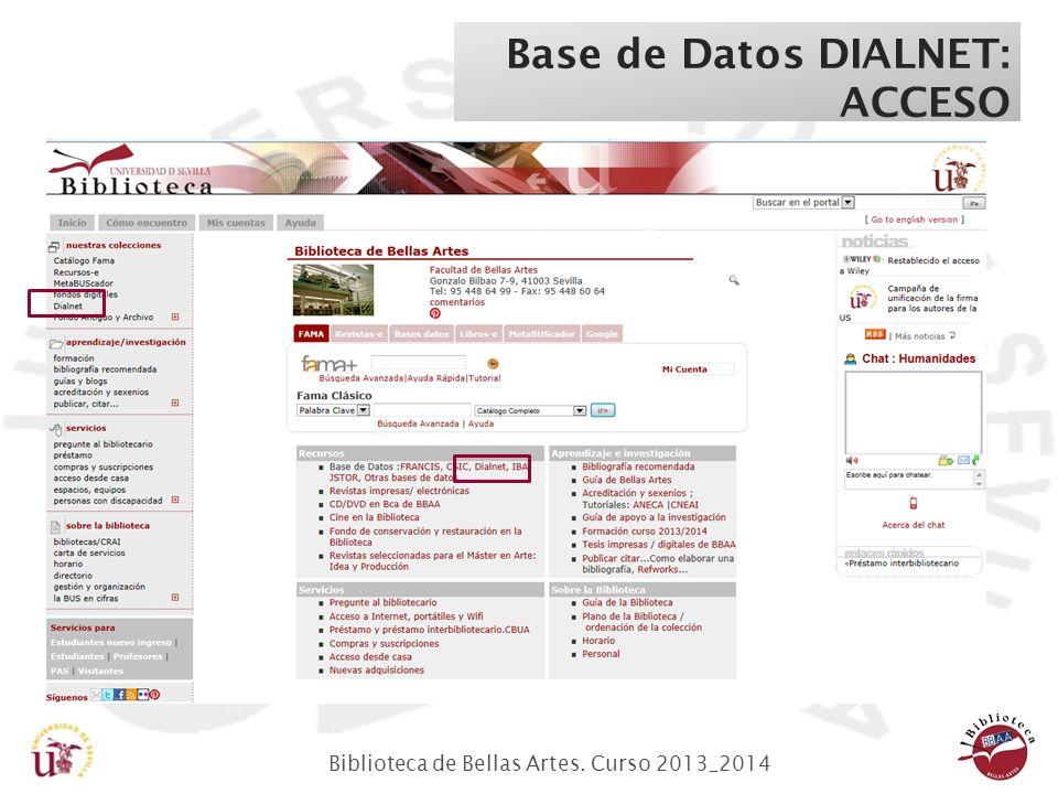 Biblioteca de Bellas Artes. Curso 2013_2014 Base de Datos DIALNET: ACCESO