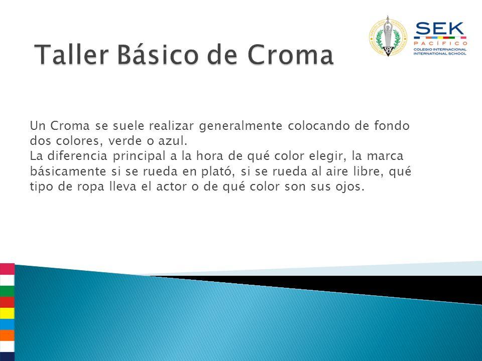 Un Croma se suele realizar generalmente colocando de fondo dos colores, verde o azul. La diferencia principal a la hora de qué color elegir, la marca